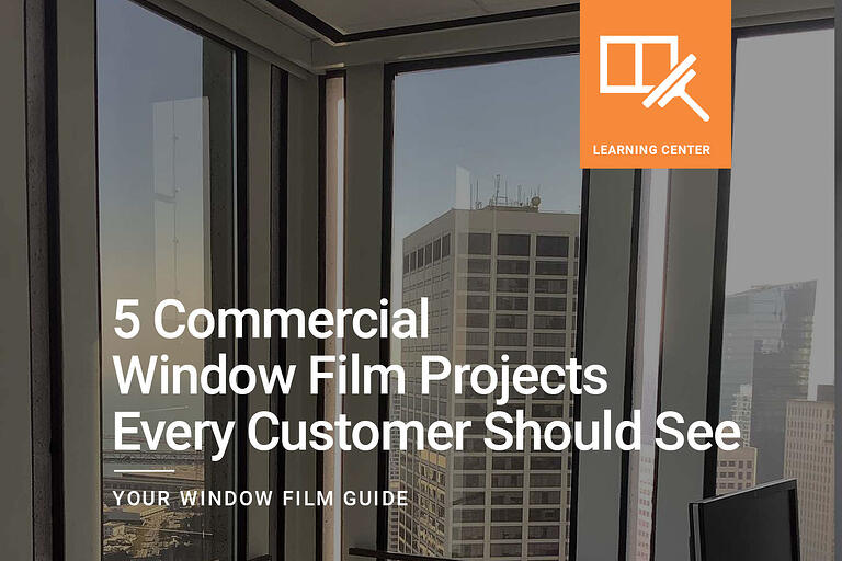 5 Commercial Window Film Projects Every Customer Should See