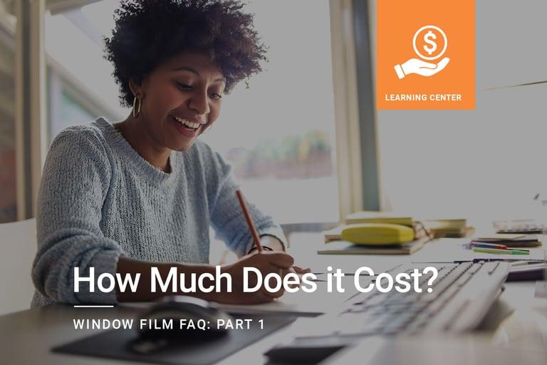 Window Film FAQ: How Much Does it Cost?