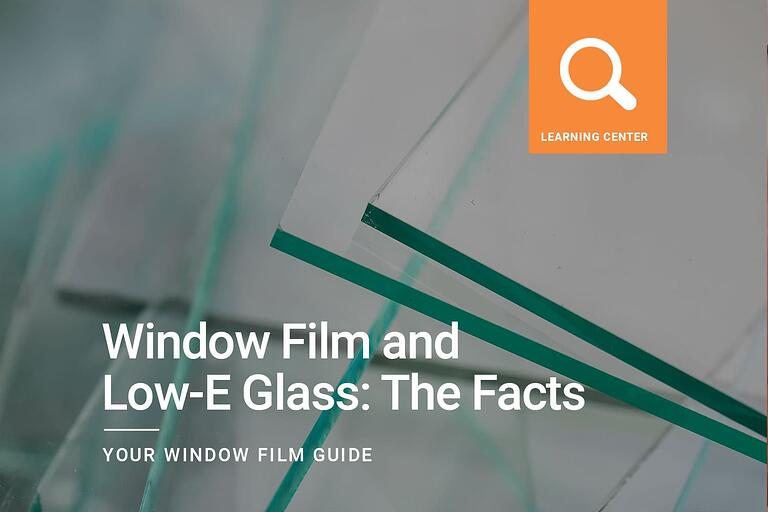Window Film and Low-E Glass: The Facts
